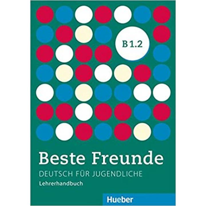 Beste Freunde B1.2 Lehrerhandbuch