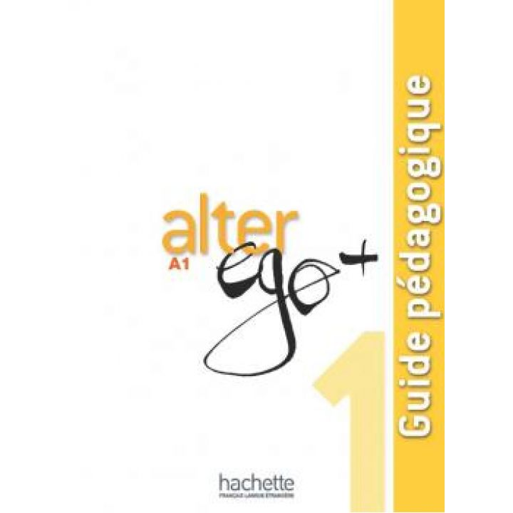 Alter Ego + 1: Guide pédagogique