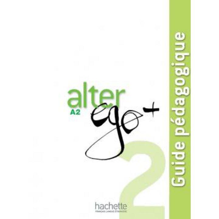 Alter Ego + 2: Guide pédagogique