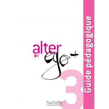 Alter Ego + 3: Guide pédagogique