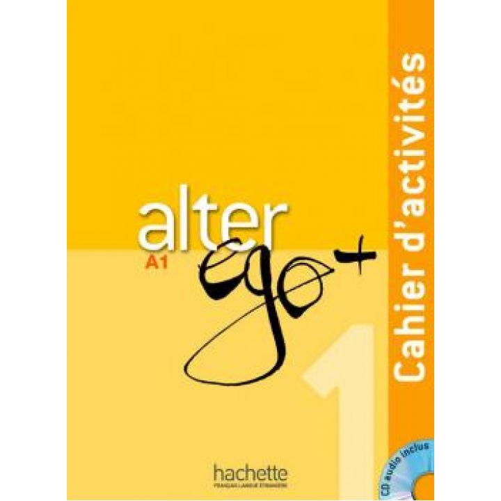 Alter Ego + 1: Cahier d'activités + CD Audio