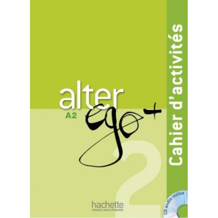 Alter Ego + 2: Cahier d'activités + CD Audio