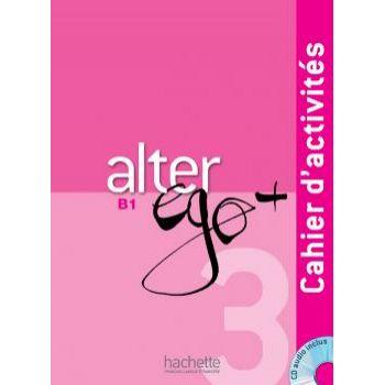 Alter Ego + 3: Cahier d'activités + CD Audio