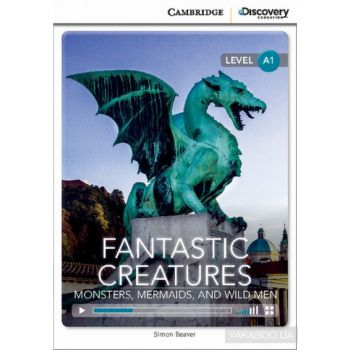 CDIR A1 Fantastic Creatures: Monsters, Mermaids, and Wild Men (Book with Online Access)