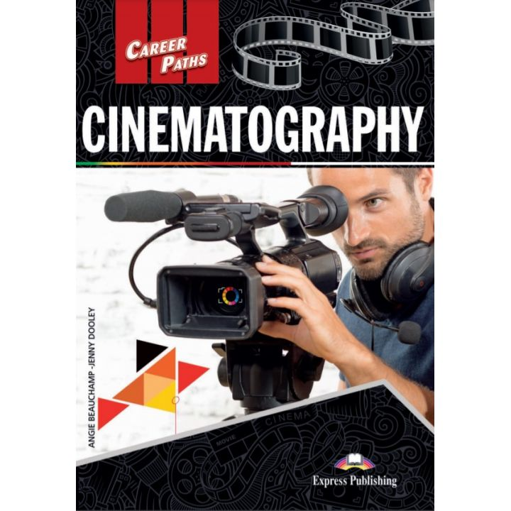 CAREER PATHS CINEMATOGRAPHY STUDENT'S BOOK