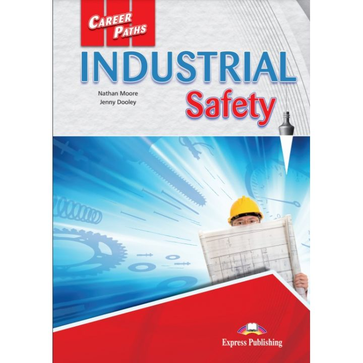CAREER PATHS INDUSTRIAL SAFETY STUDENT'S BOOK