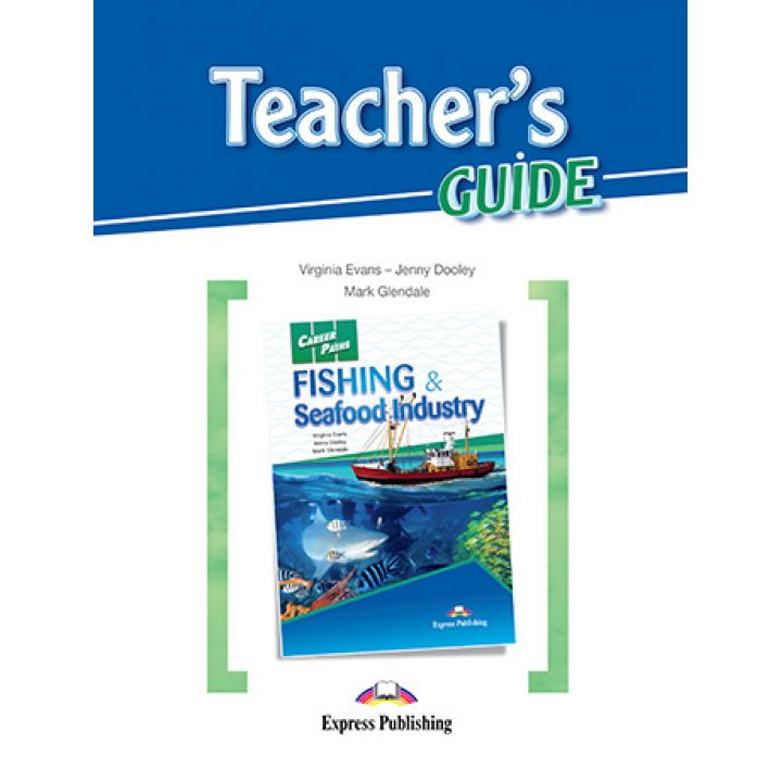 CAREER PATHS FISHING & SEAFOOD INDUSTRY TEACHER'S GUIDE