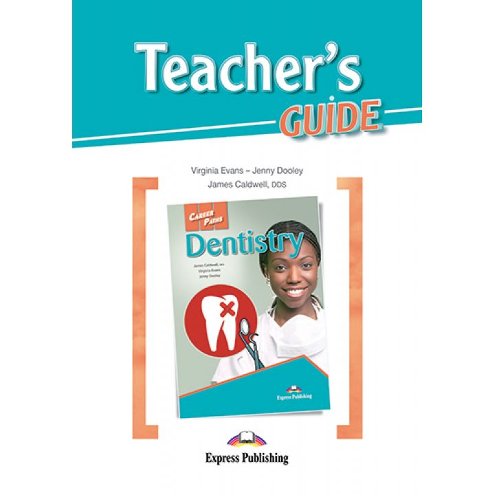 CAREER PATHS DENTISTRY TEACHER'S GUIDE