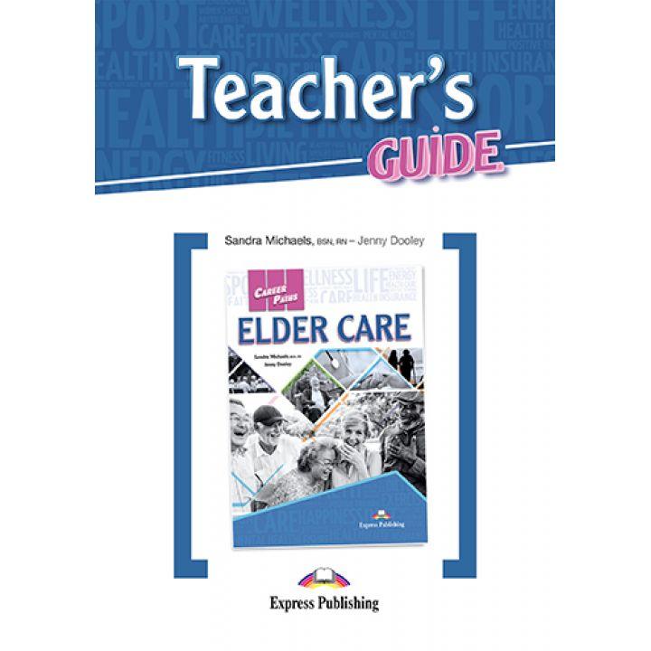 CAREER PATHS ELDER CARE TEACHER'S GUIDE