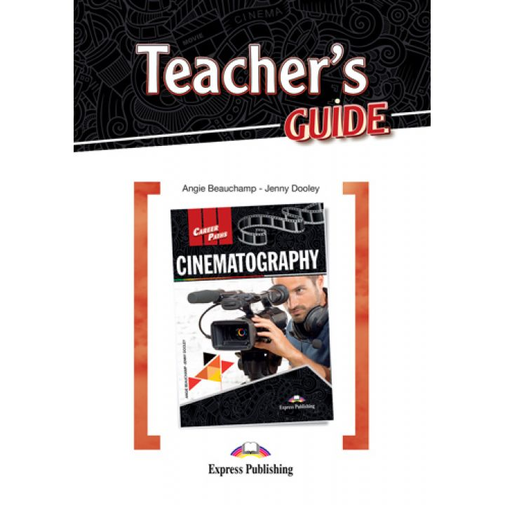CAREER PATHS CINEMATOGRAPHY TEACHER'S GUIDE