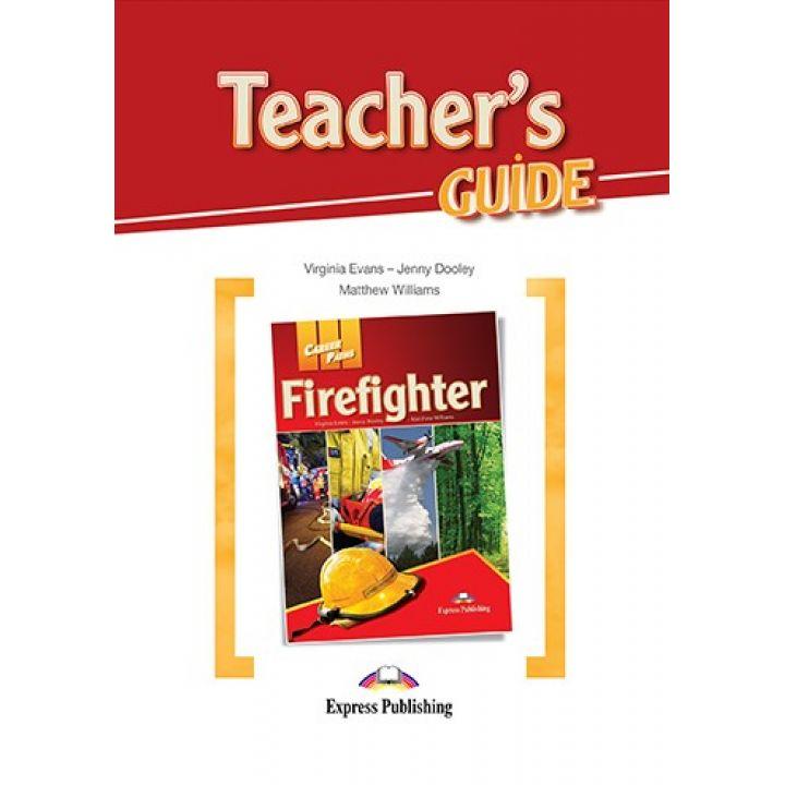 CAREER PATHS FIREFIGHTER TEACHER'S GUIDE