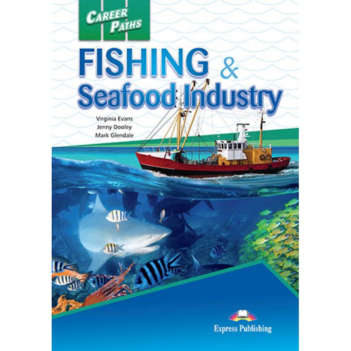 CAREER PATHS FISHING & SEAFOOD INDUSTRY STUDENT'S BOOK