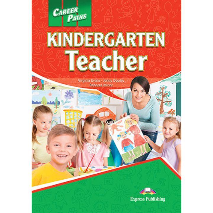 CAREER PATHS KINDERGARTEN TEACHER STUDENT'S BOOK