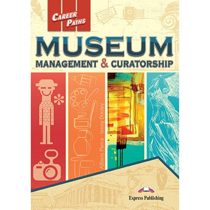 CAREER PATHS MUSEUM MANAGEMENT & CURATORSHIP STUDENT'S BOOK