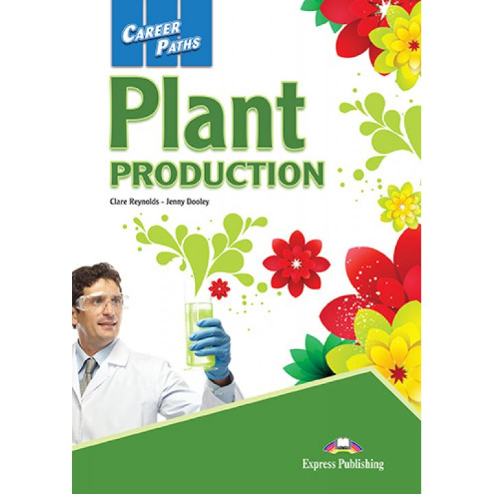 CAREER PATHS PLANT PRODUCTION STUDENT'S BOOK