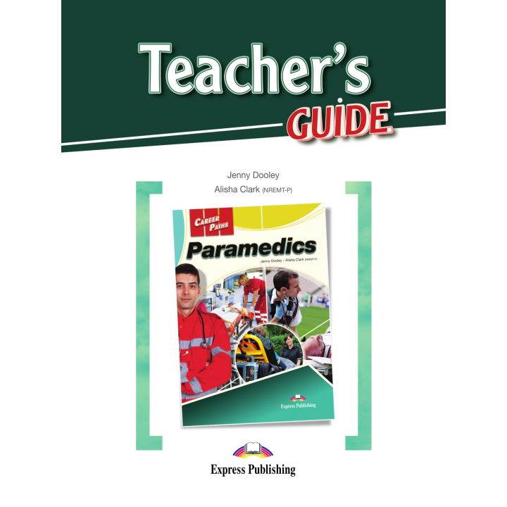 CAREER PATHS PARAMEDICS TEACHER'S GUIDE