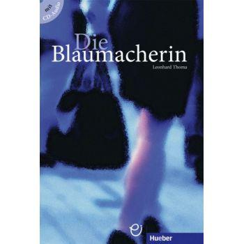 Die Blaumacherin Buch mit Audio-CD