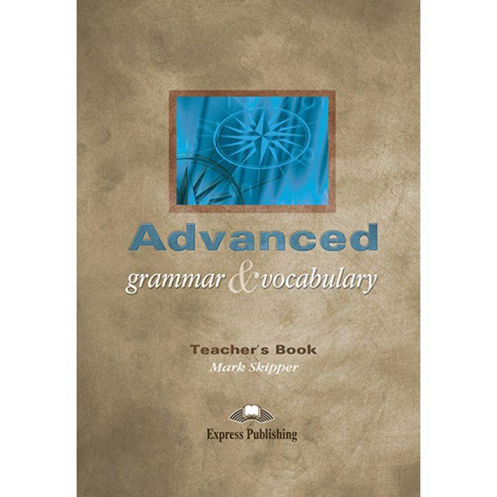 Advanced Grammar and Vocabulary Teacher's Book