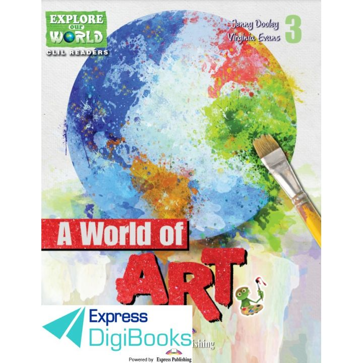 A WORLD OF ART (EXPLORE OUR WORLD) DIGIBOOK APPLICATION