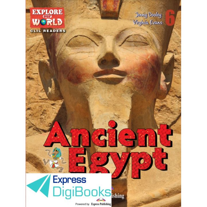 ANCIENT EGYPT (EXPLORE OUR WORLD) DIGIBOOK APPLICATION