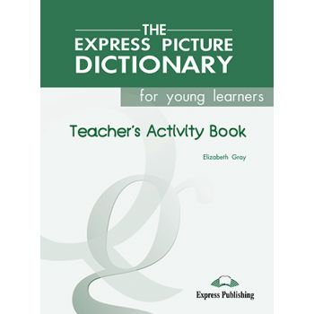 The Express Picture Dictionary for Young Learners Teacher's Activity Book