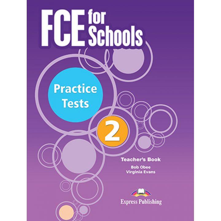 FCE FOR SCHOOLS 2 PRACTICE TESTS Teacher's Book