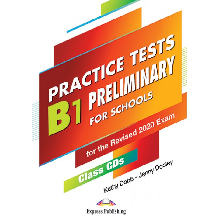 PRACTICE TESTS B1 PRELIMINARY FOR SCHOOLS Class CD MP3