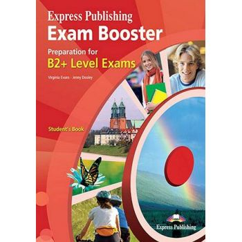 EXAM BOOSTER PREPARATION FOR B2+ LEVEL EXAMS Student's Book