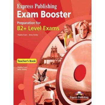 EXAM BOOSTER PREPARATION FOR B2+ LEVEL EXAMS Teacher's Book
