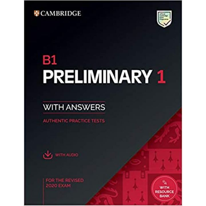 Cambridge English: Preliminary for Schools 1 for the Revised 2020 Exam - Authentic Practice Tests with answers and Audio