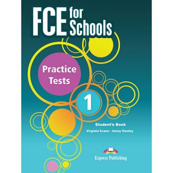 FCE FOR SCHOOLS 1 PRACTICE TESTS Student's Book