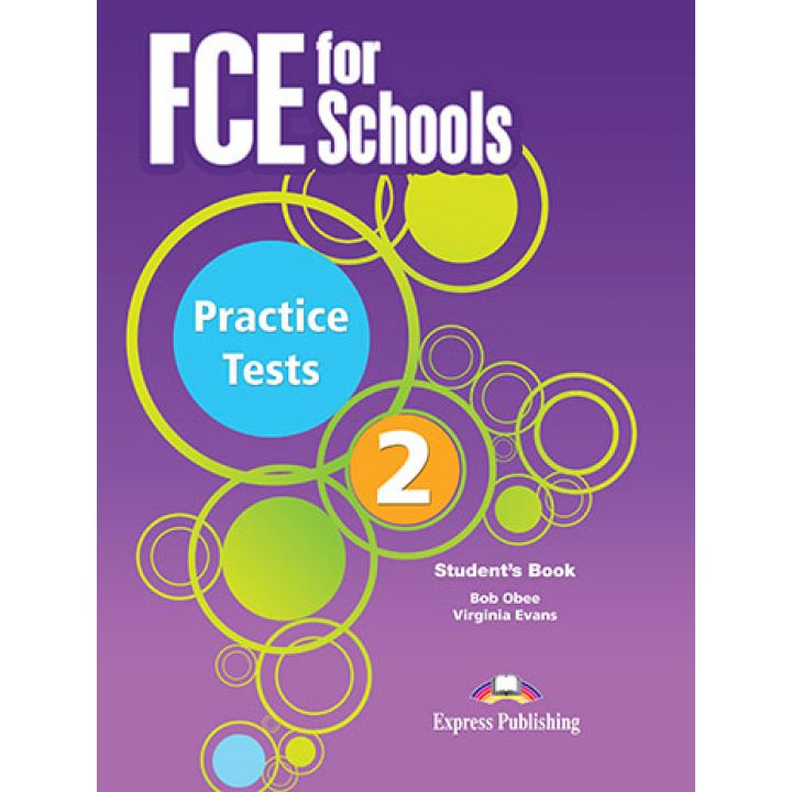 FCE FOR SCHOOLS 2 PRACTICE TESTS Student's Book