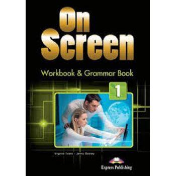 ON SCREEN 1 WORKBOOK AND GRAMMAR BOOK  INTERNATIONAL