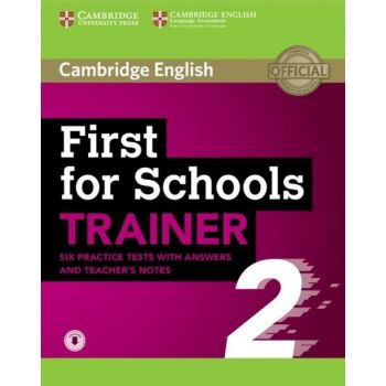 Cambridge English: First for Schools Trainer 2 — 6 Practice Tests with answers, Teacher's Notes and Downloadable Audio