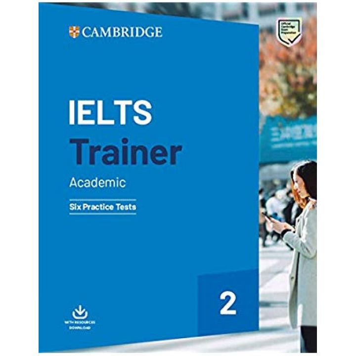 Cambridge IELTS Trainer 2 Academic — 6 Practice Tests with Resources Download